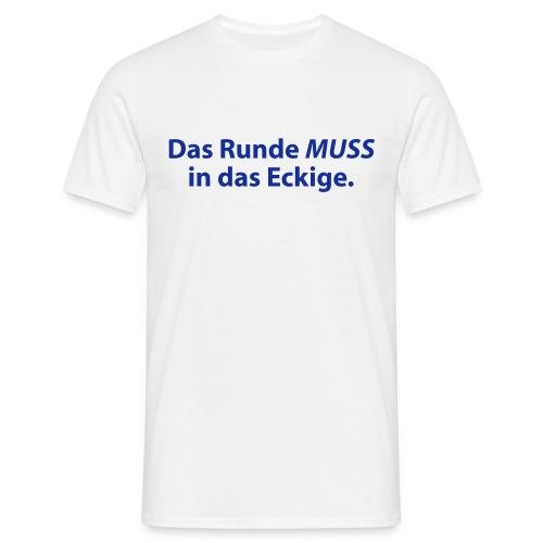 Shirt Fussball-Spruch 2 (EM) - Männer T-Shirt