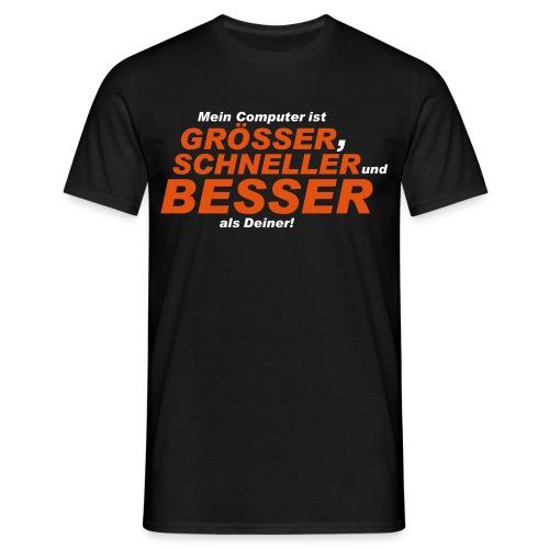 größer, schneller, besser - Männer T-Shirt