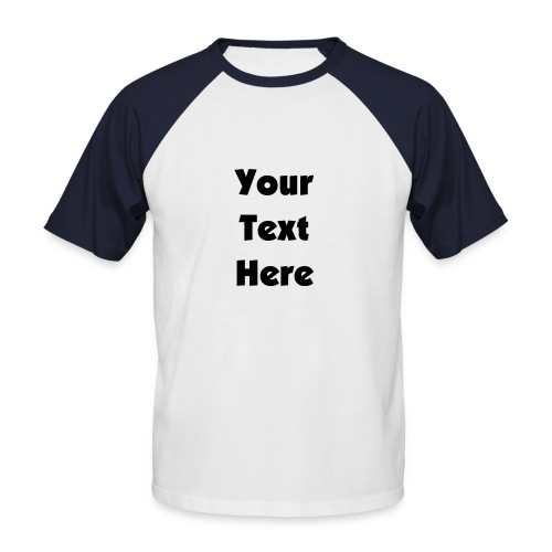 Design Your Own... - Men's Baseball T-Shirt