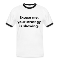 T-Shirts ~ Men's Ringer Shirt ~ Womens Strategy Showing