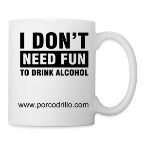 dont need fun  mug - Mug