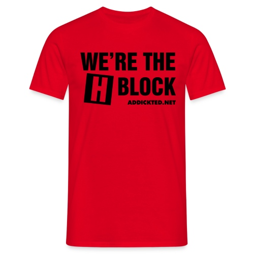We're the H Block - Men's T-Shirt