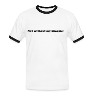 T-Shirts ~ Men's Ringer Shirt ~ Mens Not without my Sharpie!