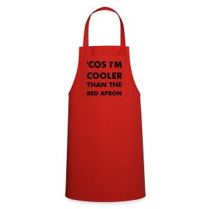 Cooler Than The Red Apron - Cooking Apron