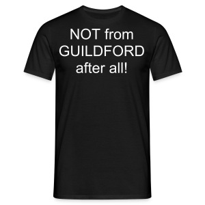 Not from GUILDFORD - Men's T-Shirt