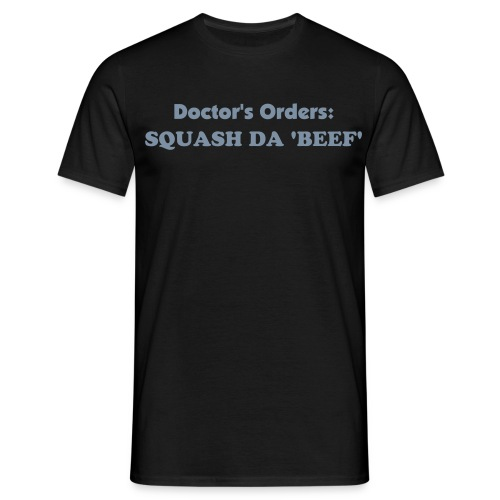 Dr's Orders: End Da Beef - Men's T-Shirt