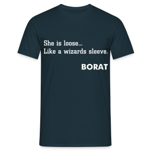 She is loose... Like a wizards sleeve. - Men's T-Shirt