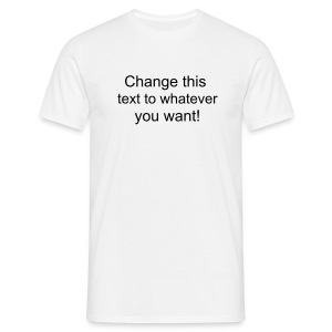 Change this text to whatever you want! - White Men's T shirt - Men's T-Shirt