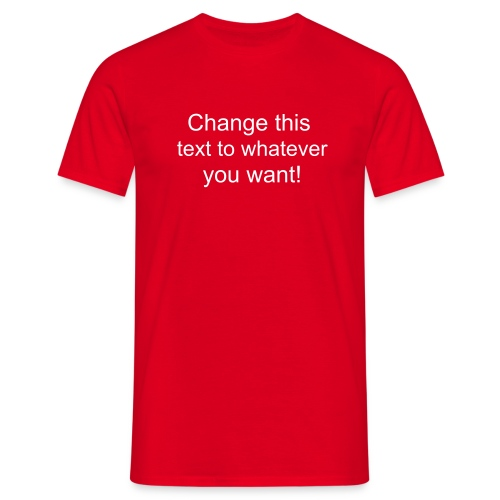 Change this text to whatever you want! - Red Men's T shirt - Men's T-Shirt