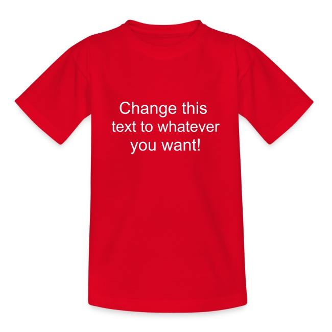 Change this text to whatever you want! - red kids T shirt