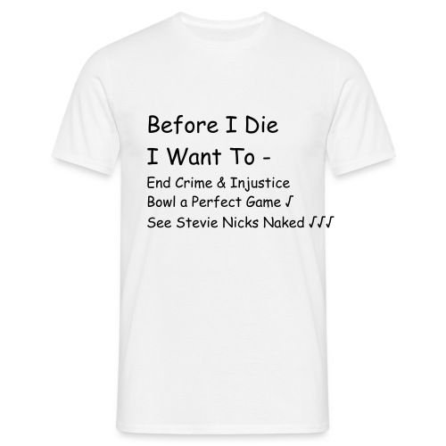Before I Die I Want To... - Men's T-Shirt