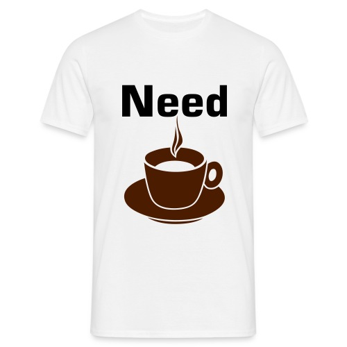 Need Coffee White Tee - Men's T-Shirt
