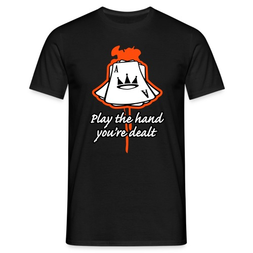 Play the hand you're dealt - T-skjorte for menn