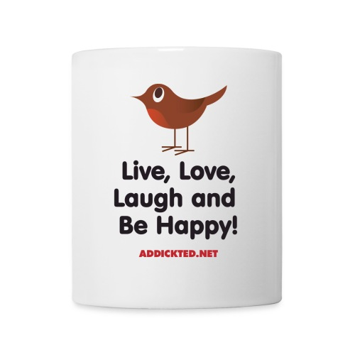 Live, Love, Laugh and Be Happy! Mug - Mug