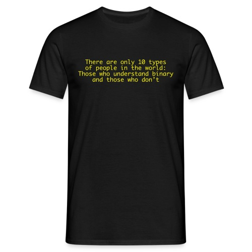 There are only... - Männer T-Shirt