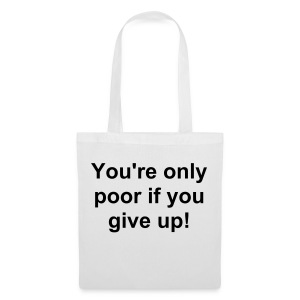 You're only poor... - Tote Bag