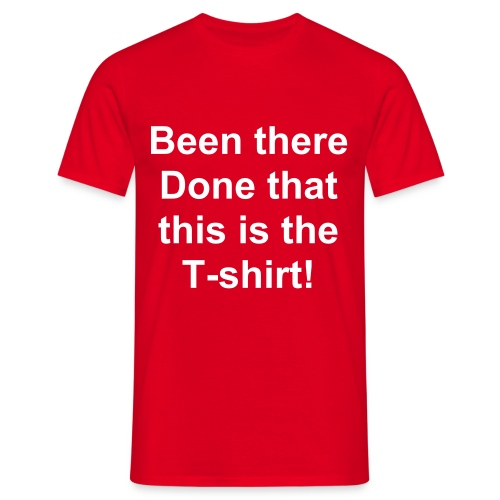 Been There... - Men's T-Shirt