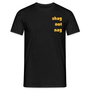 Shag Not Nag - right side - Men's T-Shirt