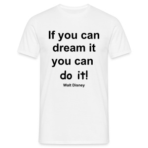 If you can dream... - Men's T-Shirt