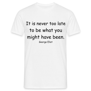 It is never too late... - Men's T-Shirt