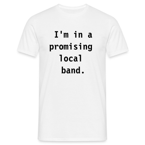 Promising local band (white) - Men's T-Shirt