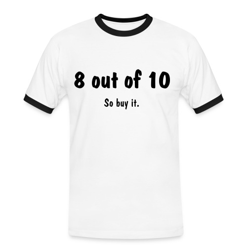 8 Out of 10 T-Shirt - Men's Ringer Shirt
