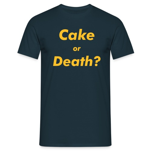 Cake or Death? - Men's T-Shirt