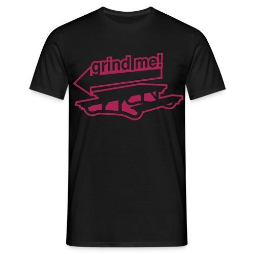 Grind Me T-shirt - Men's T-Shirt