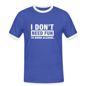 Idont need fun to drink alcohol - Mannen contrastshirt
