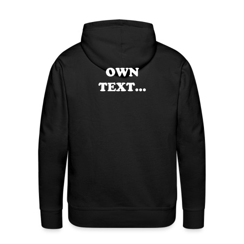 Hooded Sweater - Own Text - Men's Premium Hoodie