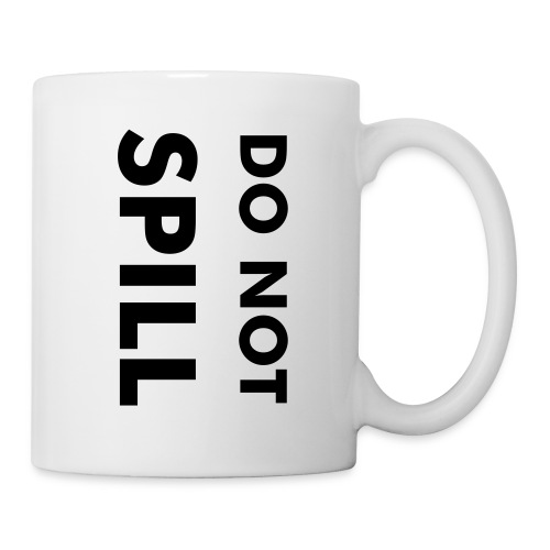 do not spill mug - Mug