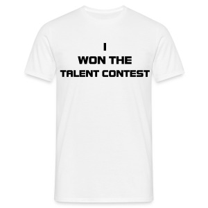 I Won The Talent Contest T - Men's T-Shirt