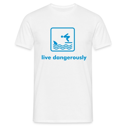 live dangerously - Men's T-Shirt