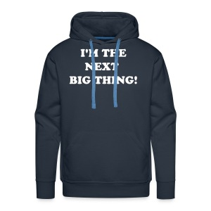 i'm the next big thing - Men's Premium Hoodie