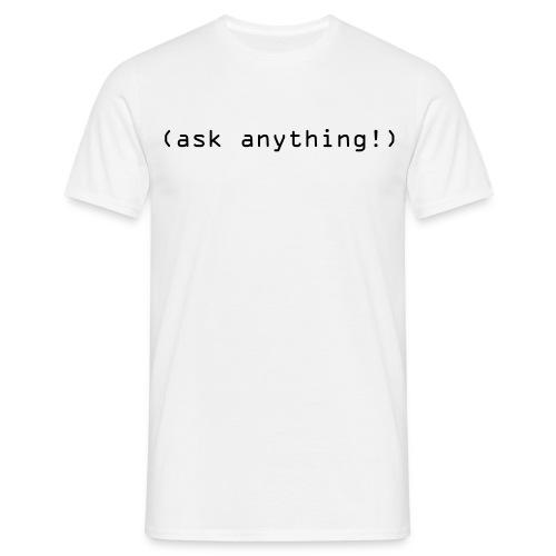 Ask - Männer T-Shirt