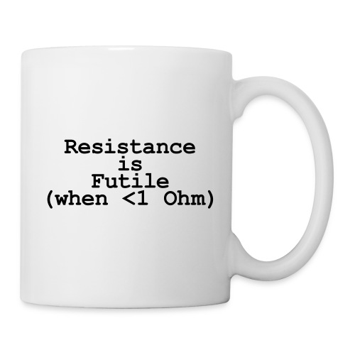 Mug - Resistance is  futile for you the electrician in your life or perhaps a Star Trek fan.