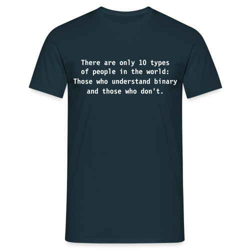 There are only 10 types . . . - Männer T-Shirt