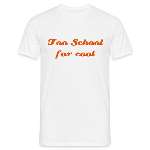 Too School For Cool - T-shirt herr