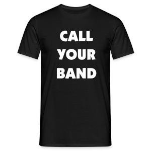 Call Your Band T-Shirt - Men's T-Shirt