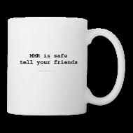 Mugs & Drinkware ~ Mug ~ MMR is safe...