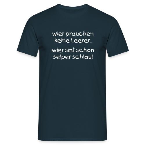 Keine Lehrer - Männer T-Shirt