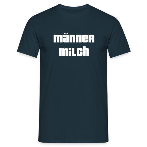 Männer-Milch - Männer T-Shirt