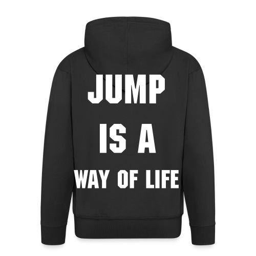 Jump Is A Way Of Life - Mannenjack Premium met capuchon
