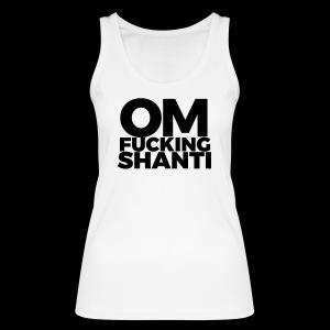 Om Fucking Shanti – Girls - Frauen Bio Tank Top von Stanley & Stella