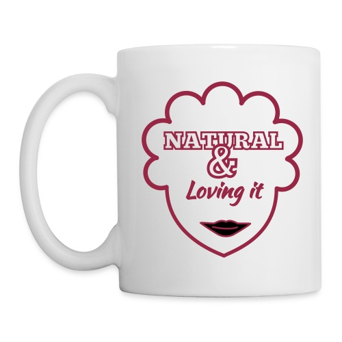 Natural and Loving it Mug - Mug