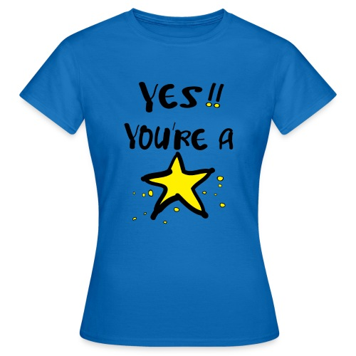 you're a star Women's T-Shirt - Women's T-Shirt