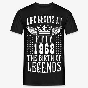 Life begins at FIFTY 1968 The Birth of Legends 50 T-Shirt - Männer T-Shirt