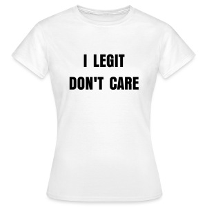 Legit white - Women's T-Shirt