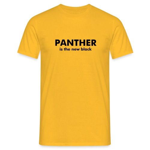 PANTHER is the new black - Men's T-Shirt