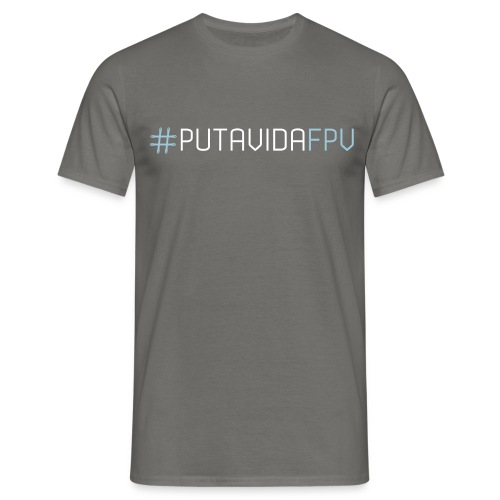 TS-PUTAVIDAFPV - Camiseta hombre